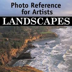Photo Reference for Artists: Landscapes | NorthLightShop.com