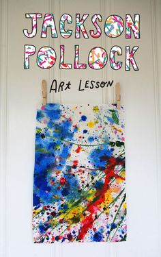 Jackson Pollock Art Lesson for Kids - looks like a messy and extremely fun art lesson
