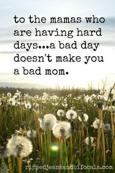 To all the mamas who are having hard days