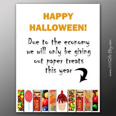 """Halloween tear-off flyer for Trick or Treaters: """"Due to the economy we will only be giving out paper treats this year."""" Instant Download: https://www.etsy.com/listing/204546525/funny-halloween-tear-off-flyer-due-to"""