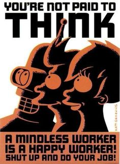 An awesome propaganda-style poster from your favorite cartoon TV Show - Futurama! Do your job and get this great item today! Check out the rest of our fun selection of Futurama posters! Need Poster Mounts. Futurama Poster, Futurama Quotes, Futurama Characters, Think Poster, Thats 70 Show, Heavy Metal, Propaganda Art, Cartoon Tv Shows, Poster Design