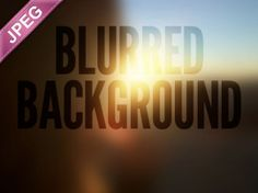 13 High-Resolution Blurred Backgrounds For Free Downloads | Free and Useful Online Resources for Designers and Developers