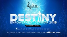 Register For The Destiny Empowerment Seminar Today!