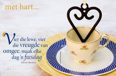 met hart en siel Afrikaans Quotes, Morning Wish, Printable Quotes, Christian Quotes, Hart, Mugs, Words, Printables, Teacher