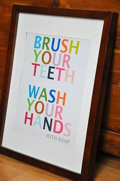 "free bathroom printable   But I'd like it to say ""Brush Your Teeth And Pop Into Bed!"" :) its what my mom always said to us kids"