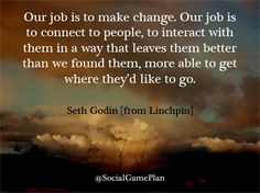 """Our job is to make change. Social Media Marketing Agency, Digital Media Marketing, Seth Godin Quotes, Social Media Quotes, Graphic Quotes, Smart Girls, Inspirational Message, Simple Way, Wisdom"