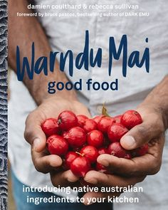 Booktopia has Warndu Mai (Good Food), Introducing native Australian ingredients to your kitchen by Rebecca Sullivan. Buy a discounted Hardcover of Warndu Mai (Good Food) online from Australia's leading online bookstore. Native Foods, Food Hampers, Native Australians, Best Cookbooks, Good Food, Yummy Food, Australian Food, Pavlova