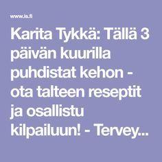 Karita Tykkä: Tällä 3 päivän kuurilla puhdistat kehon - ota talteen reseptit ja osallistu kilpailuun! - Terveys - Ilta-Sanomat