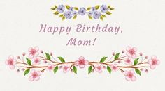 Best Happy Birthday Wishes, Messages & Quotes for Mother (Mom), you can use these birthday wishes for mother to wish you mom on her birthday