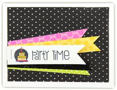Party Time Card - From October Card Chaos Class - Click through for project instructions.