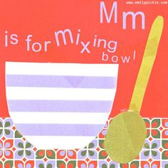 M is for mixing bowl