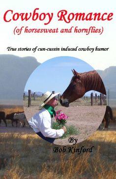 Cowboy Romance: (Of Horsesweat And Hornflies)