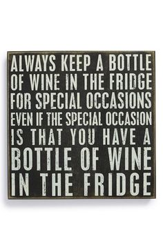 Always keep a bottle of wine...