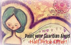 Come and Paint Your Guardian Angel with me!