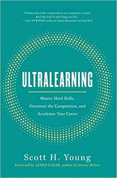 Buy Ultralearning: Master Hard Skills, Outsmart the Competition, and Accelerate Your Career by James Clear, Scott Young and Read this Book on Kobo's Free Apps. Discover Kobo's Vast Collection of Ebooks and Audiobooks Today - Over 4 Million Titles! Free Books, Good Books, Books To Read, Effective Learning, Learning Methods, Deep Learning, Book Summaries, Reading Online, Books Online