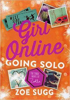 Girl Online: Going Solo: Amazon.de: Zoe (Zoella) Sugg: Fremdsprachige Bücher