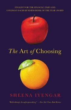 Availability: http://130.157.138.11/record=b3365315~S13 The Art of Choosing by Sheena Iyengar Sheena Iyengar's award-winning research reveals how and why we choose: whether or not choice is innate or bound by culture, why we sometimes choose against our best interests, and how much control we really have over what we choose.
