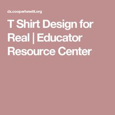 T Shirt Design for Real | Educator Resource Center
