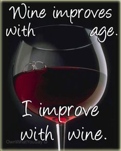Wine approves with age...