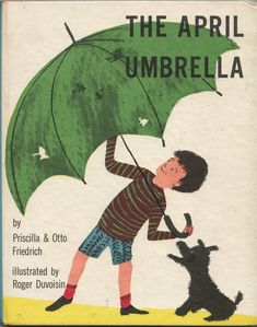 """""""The April Umbrella"""" by Priscilla and Otto Friedrich, illustrated by Roger Duvoisin, Oliver and Boyd 1965"""