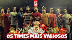 OS 10 TIMES MAIS VALIOSOS DO BRASIL, DAS AMÉRICAS E DO MUNDO! - YouTube