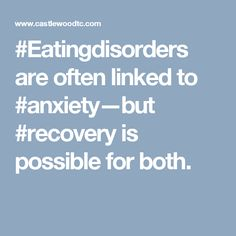 #Eatingdisorders are often linked to #anxiety—but #recovery is possible for both.