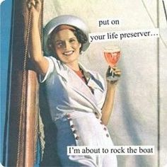 Put on your life preserver....