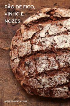 Pão de figo, vinho e nozes    Receita de um pão rústico, feito com vinho, figo e nozes. Ele é simplesmente maravilhoso, com textura e um sabor indescritível.