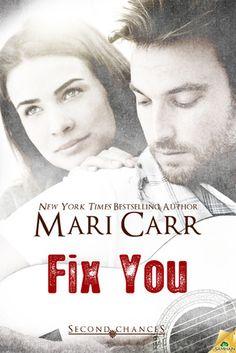 Second Chances series - (Book #1 Fix You) - Mari Carr