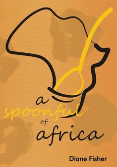 A Spoonful of Africa - An autobiographical recipe book! Africa, Recipe, Books, Libros, Book, Recipes, Book Illustrations, Libri, Medical Prescription