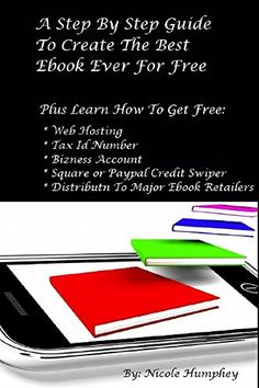 A Step By Step Guide To Create The Best Ebook Ever For Free - http://www.kindle-free-books.com/a-step-by-step-guide-to-create-the-best-ebook-ever-for-free