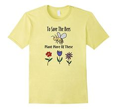 Men's Bee Lovers Save The Bees T-Shirt for Men, Women and... https://www.amazon.com/dp/B01E34FS50/ref=cm_sw_r_pi_dp_x_t.LczbH41X4ZQ