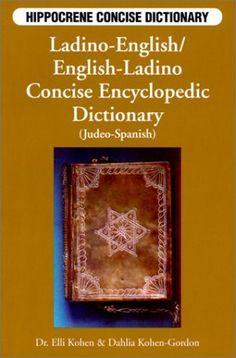 Ladino-English/English-Ladino Concise Dictionary by Elli Kohen and Dahlia Kohen-Gordon