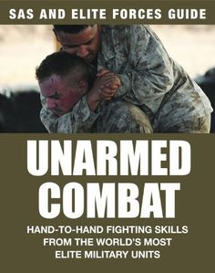 Unarmed Combat: Hand-to-hand Fighting Skills from the World's Most Elite Fighting Units (SAS and Elite Forces Guide) by [Dougherty, Martin J. Survival Books, Survival Prepping, Survival Skills, Survival Essentials, Homestead Survival, Disaster Preparedness, Self Defense Moves, Self Defense Martial Arts, Martial Arts Techniques