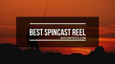 Best Spincast Reel 2017 – Buyer