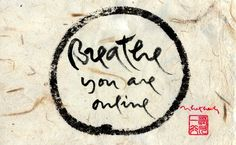 breathe you are online - Thich Nhat Hanh