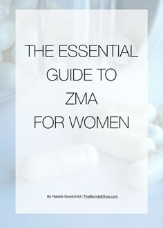 The Essential Guide to ZMA Supplements for Women | Download for free at The Blonde Ethos