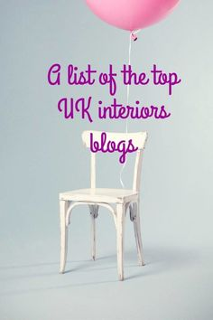 The top UK interiors blogs -Do you love home and design and does home décor make you happy?  If it does these top Uk interior bloggers are the perfect reads for you ..there will definitely be someting for everyone whether you love vintage decor,, contemporary homes  or current trends in DIY  there is a blog for everyone in this list!