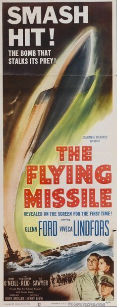 THE FLYING MISSLE (1950) - Glenn Ford - Viveca Lindfors - Henry O'Neill - Carl Benton Reid - Joe Sawyer - Directed by Henry Levin - Columbia Pictures - Insert Movie Poster.