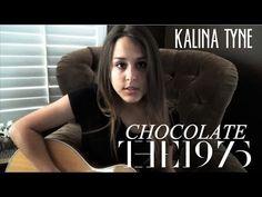 Chocolate - The 1975 (Kalina Tyne cover)