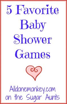 5 Favorite Baby Shower Games {Post on the Sugar Aunts} - All Done Monkey