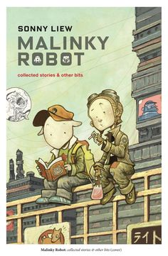 Malinky Robot: Collected Stories & Other Bits by Sonny Liew