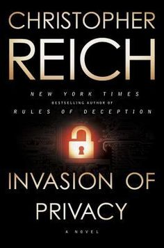 Invasion of Privacy. By Christopher Reich. Call # MCN F REI