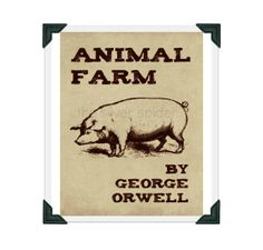Animal Farm Poster  George Orwell  8x10 Book by TheSilverSpider, $15.00