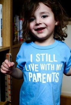 I Still Live With My Parents Tee @malloryready do they have this in our size? Is it still funny?