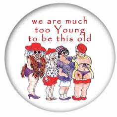 """Red Hat Cartoon ladies in fun beach ware red hats captioned """"we are much too Young to be this old"""" Red Hat Club, Old Lady Humor, Senior Humor, Red Hat Ladies, Wearing Purple, Red Hat Society, Hat Crafts, Card Sentiments, Red Hats"""
