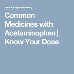 Common Medicines with Acetaminophen | Know Your Dose