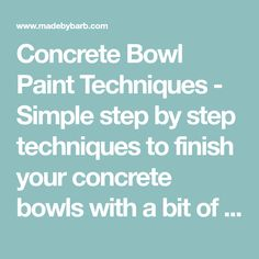 Concrete Bowl Paint Techniques - Simple step by step techniques to finish your concrete bowls with a bit of acrylic paint and some simple shapes