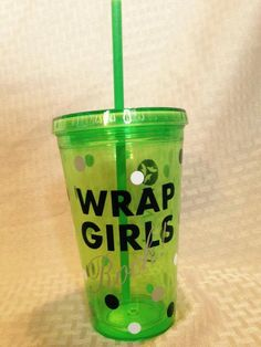 Wrap Girls Rock, It works Inspired, Tumbler, Double Sided, Lime Green by TheLittleSparkleShop on Etsy