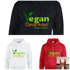 NEW for Healing Inspirations just created this new line of vegan hoodies for 2018 reminding us that what we eat has a direct impact on climate change. Available in 6 colors and all sizes with a money back guarantee and day frree shipping Vegan Hoodie, Carbon Sequestration, Weather News, Climate Action, Busy Life, Extreme Weather, Trees To Plant, Climate Change